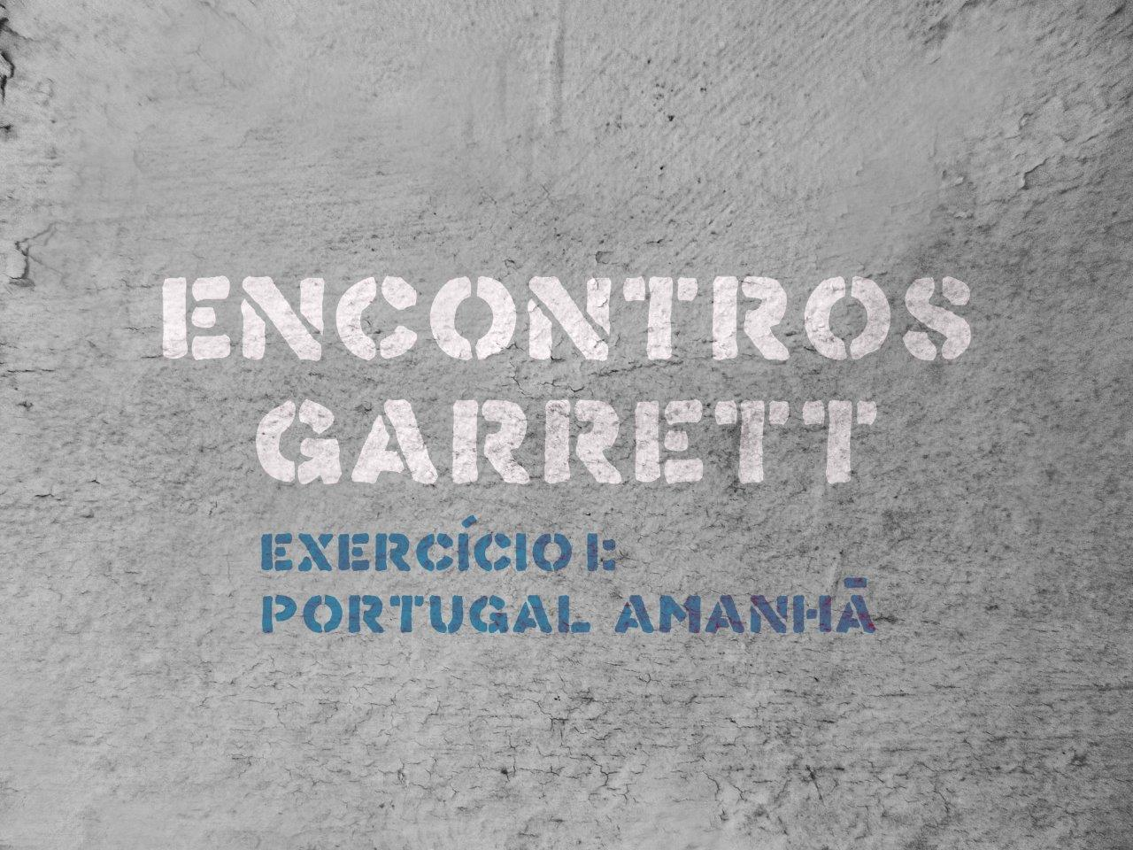 Encontros Garrett - Portugal amanhã