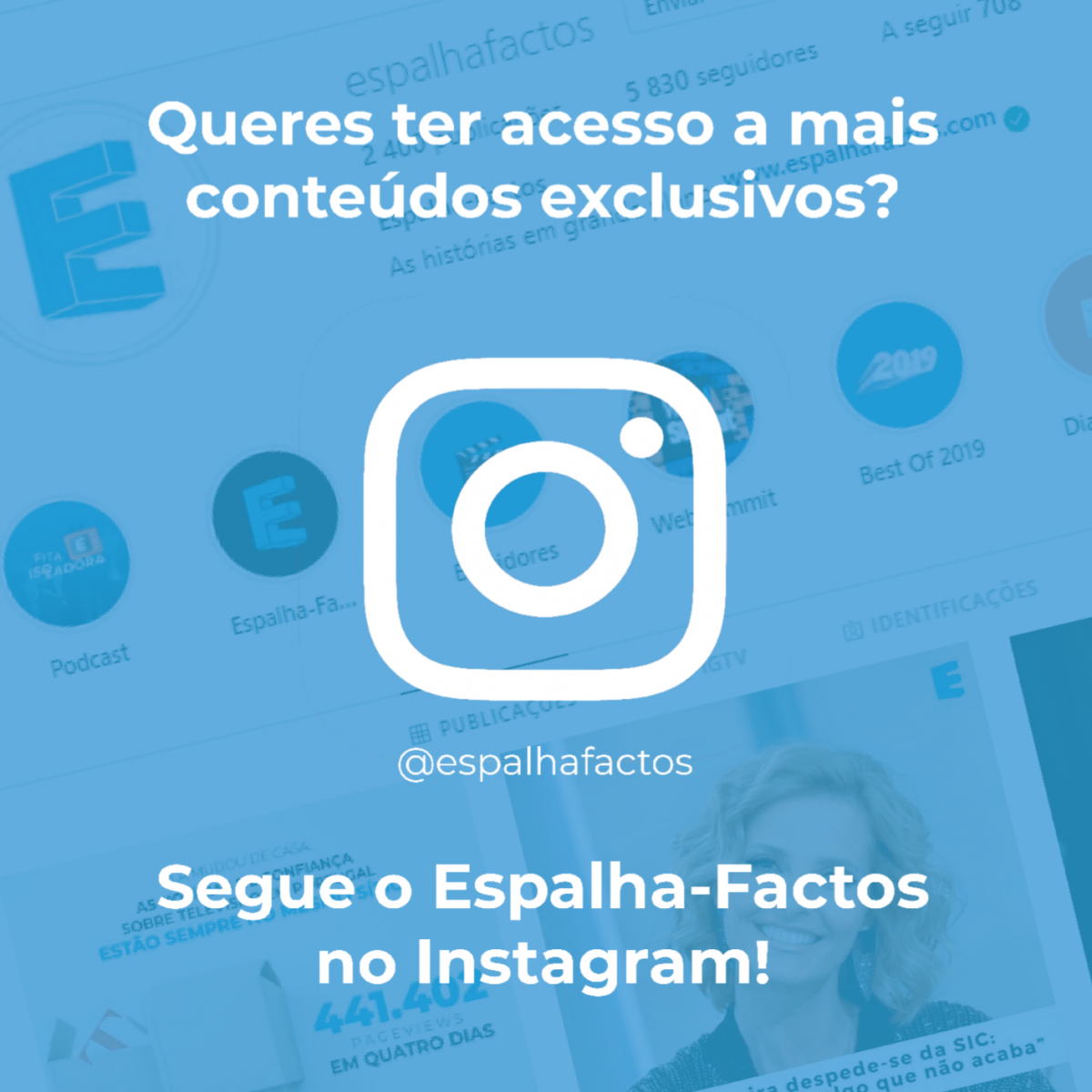 Queres ter acesso a mais conteúdos exclusivos? Segues o Espalha-Factos nos Instagram em @espalhafactos.